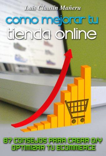 Como mejorar tu tienda online (87 consejos para crear o/y optimizar tu ecommerce) (Spanish Edition)