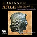 Hellas: A Short History of Ancient Greece (       UNABRIDGED) by Cyril Robinson Narrated by Charlton Griffin