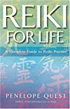 Reiki for Life: The Essential Guide to Reiki Practice