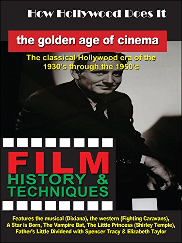 How Hollywood Does It - Film History & Techniques of The Golden Age of Cinema