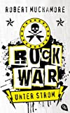 'Rock War - Unter Strom: Band 1' von 'Robert Muchamore'