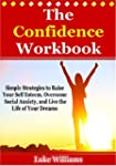 The Confidence Workbook: Simple Strat...