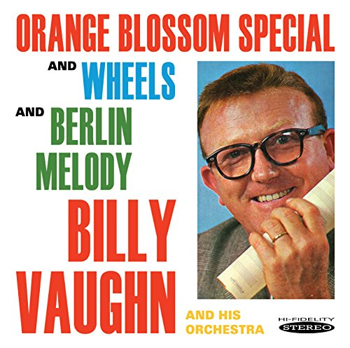 billy vaughn - Orange Blossom Special & Wheels / Berlin Melody - Zortam Music