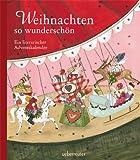 Weihnachten so wunderschön: Ein literarischer Adventskalender