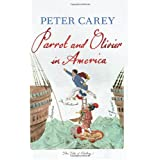 Parrot and Olivier in Americaby Peter Carey