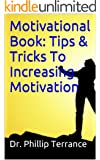 Motivational Book: Tips & Tricks To Increasing Motivation