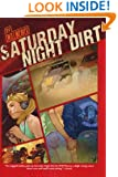 Saturday Night Dirt: A MOTOR Novel (Motor Novels)