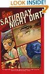 Saturday Night Dirt: A MOTOR Novel