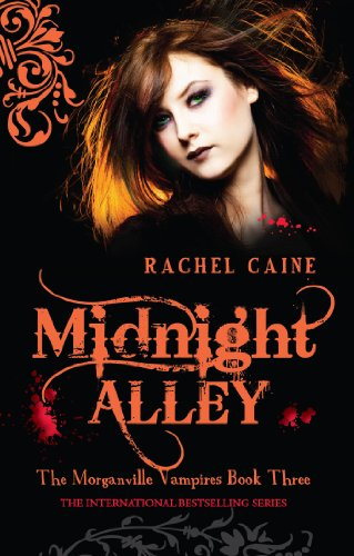 Rachel Caine - Midnight Alley-The Morganville Vampires BOOK THREE: 3