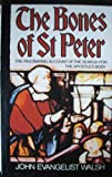 Bones of St. Peter: The Fascinating Account of the Search for the Apostle's Body (0575032391) by Walsh, John