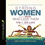 Strong Women and the Men Who Love Them: Building Happiness in Marriage When Opposites Attract | Tom Lane,Jan Lane