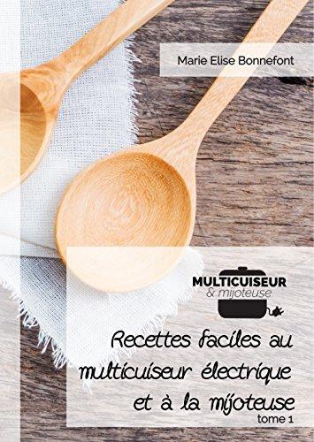 recettes-faciles-au-multicuiseur-electrique-et-a-la-mijoteuse-tome-1