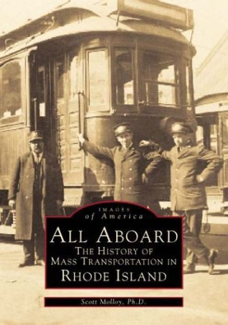 All Aboard: The History Of Mass Transit In Rhode Island (Images Of America)