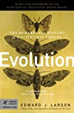Evolution: The Remarkable History of a Scientific Theory by Edward J. Larson