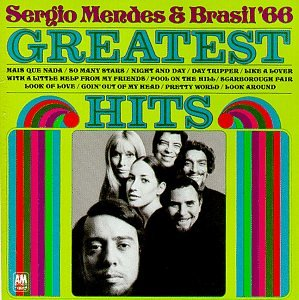 Sergio Mendes & Brasil '66 - Greatest Hits from A&M