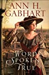 Words spoken true : a novel