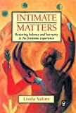 img - for Intimate Matters: Restoring Balance and Harmony to the Feminine Experience book / textbook / text book