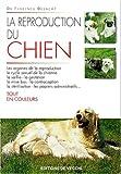 echange, troc Florence Desachy - La reproduction du chien