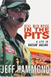 Real Men Work in the Pits: A Life in...