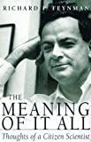 The Meaning of it All: Thoughts of a Citizen Scientist (Helix Books) Richard P. Feynman