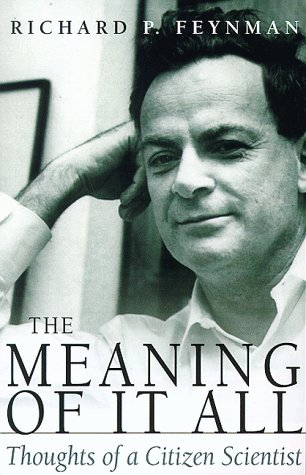 The Meaning Of It All: Thoughts Of A Citizen-scientist (Helix Books), Richard Phillips Feynman
