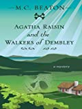 M. C. Beaton Agatha Raisin and the Walkers of Dembley (Wheeler Cozy Mystery)