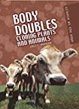 img - for Body Doubles: Cloning Plant and Animals (Science at the Edge) book / textbook / text book