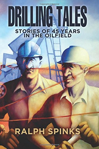 Drilling Tales: Stories of 45 Years in the Oilfield PDF