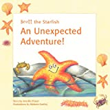 img - for Scott the Starfish - An Unexpected Adventure! book / textbook / text book