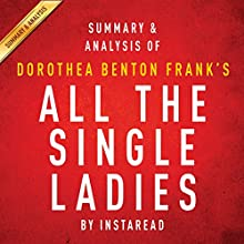 Summary of All the Single Ladies by Rebecca Traister | Includes Analysis Audiobook by  Instaread Narrated by Kristi Burns