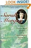 Sarah Morgan: The Civil War Diary Of A Southern Woman