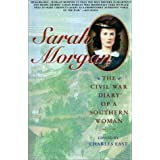 Sarah Morgan: The Civil War Diary Of A Southern Woman ~ Sarah Morgan Dawson