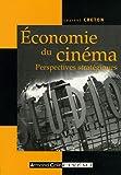 echange, troc Laurent Creton - Economie du cinéma : Perspectives stratégiques