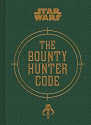 Bounty Hunter Code: From The Files of Boba Fett (Star Wars)