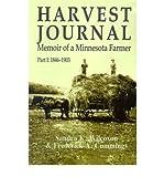 img - for { [ HARVEST JOURNAL: MEMOIR OF A MINNESOTA FARMER ] } Wilcoxon, Sandra K ( AUTHOR ) Dec-01-2000 Paperback book / textbook / text book