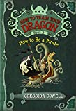 img - for How to Train Your Dragon: How to Be a Pirate book / textbook / text book