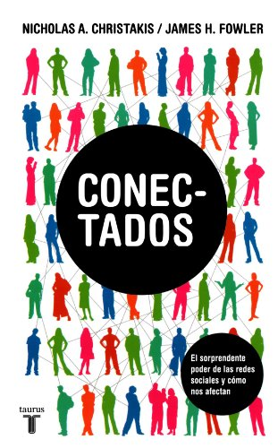 Conectados (Spanish Edition) (Connected: The Surprising Power of Our Social Networks and How They Shape Our Lives)
