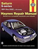 img - for Saturn S-Series: 1991 Thru 2002- All Models (Haynes Repair Manual) book / textbook / text book