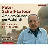 Arabiens Stunde der Wahrheit: Aufruhr an der Schwelle Europas: 4 CDs