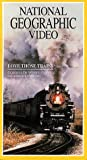 National Geographic's Love Those Trains [VHS]