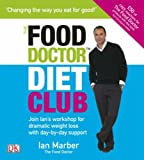 Ian Marber The Food Doctor Diet Club: Join Ian's Workshop for Dramatic Weight Loss with Day-by-day Support