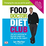 The Food Doctor Diet Club: Join Ian's Workshop for Dramatic Weight Loss with Day-by-day Supportby Ian Marber
