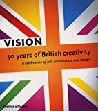 Vision: 50 Years of British Creativity, A Celebration of Art, Architecture and Design (0500019061) by Craig-Martin, Michael