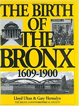 The Birth of the Bronx , 1609-1900 (Life in the Bronx Series, Vol. 4