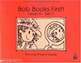 Bob books first!: Teacher/parent guide (0439175577) by Maslen, Bobby Lynn