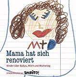 Mama hat sich renoviert. Kinder über Babys, Milch und Muttertag. Kindermund bei Subito. title=