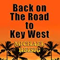 Back on the Road to Key West Audiobook by Michael Reisig Narrated by Nick Sullivan
