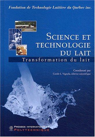 Science et technologie du lait. Transformation du lait