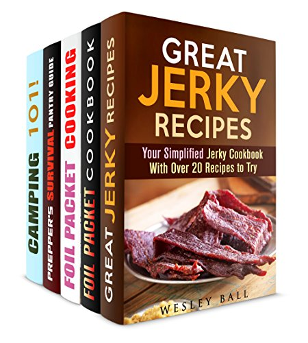 Camp Recipes Box Set (5 in 1): Jerky, Foil Packets, and Other Prepper's Recipes (Outdoor and Camping Cookbook) by Wesley Ball, Vanessa Riley, Nicole Moran, Lawrence Mack, Michael Hansen