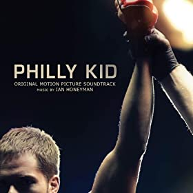 Philly Kid Original Motion Picture Soundtrack [Explicit]